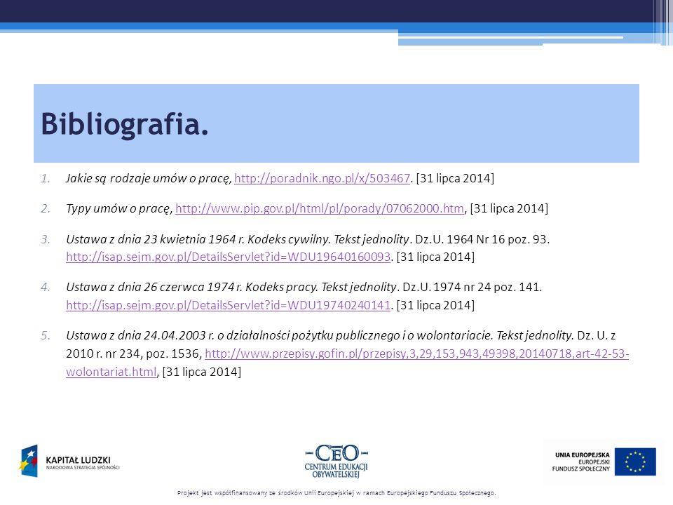 Bibliografia. 1.Jakie są rodzaje umów o pracę, http://poradnik.ngo.pl/x/503467.