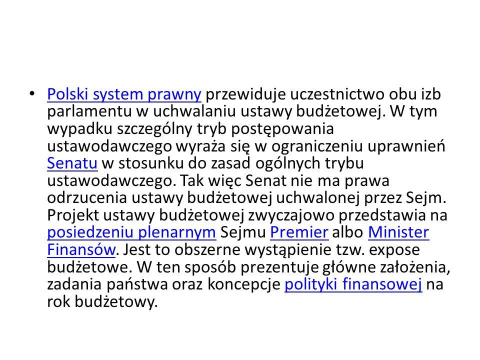 Polski system prawny przewiduje uczestnictwo obu izb parlamentu w uchwalaniu ustawy budżetowej.