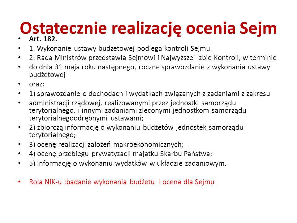 Ostatecznie realizację ocenia Sejm Art. 182. 1.