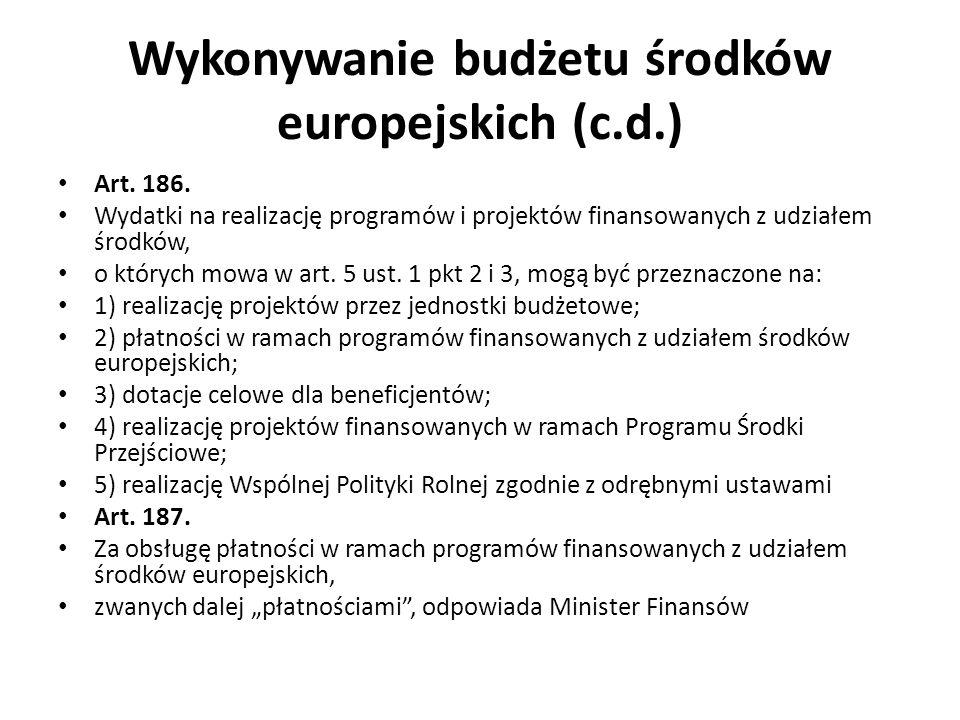 Wykonywanie budżetu środków europejskich (c.d.) Art.