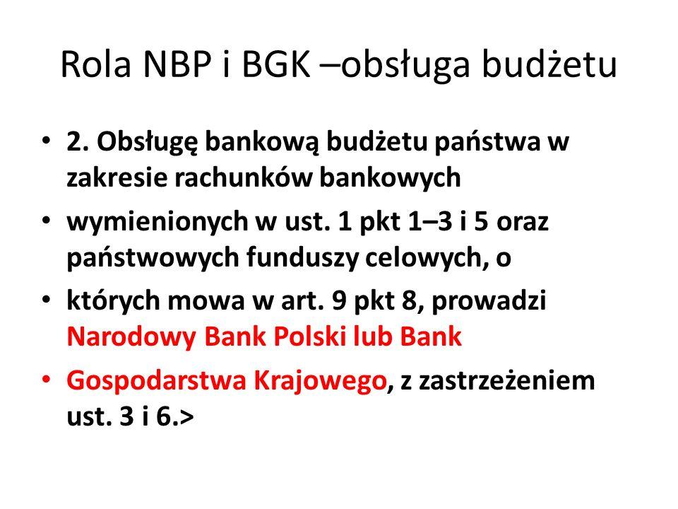 Rola NBP i BGK –obsługa budżetu 2.