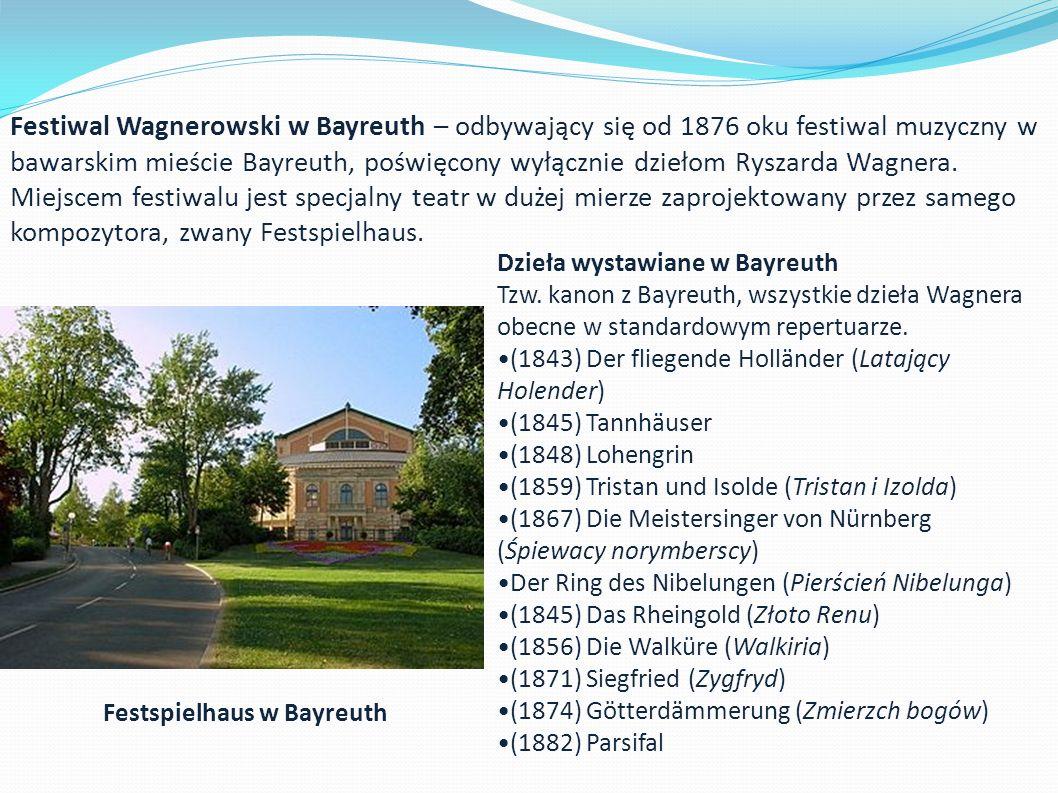 Festiwal Wagnerowski w Bayreuth – odbywający się od 1876 oku festiwal muzyczny w bawarskim mieście Bayreuth, poświęcony wyłącznie dziełom Ryszarda Wagnera.