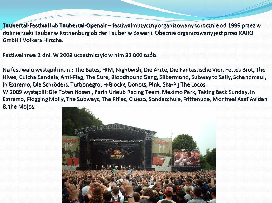 Taubertal-Festival lub Taubertal-Openair – festiwalmuzyczny organizowany corocznie od 1996 przez w dolinie rzeki Tauber w Rothenburg ob der Tauber w Bawarii.