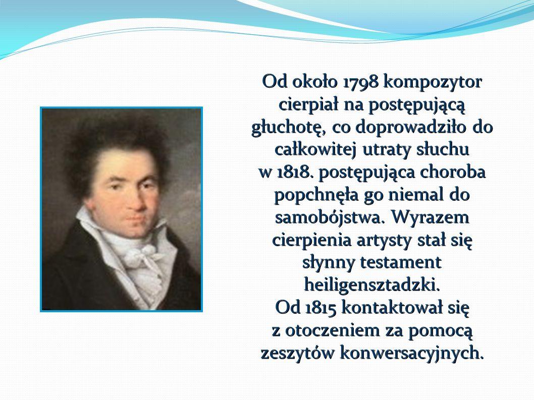Beethoven był twórcą nowego myślenia muzycznego.Wywarł istotny wpływ na muzykę XIX i XX w.