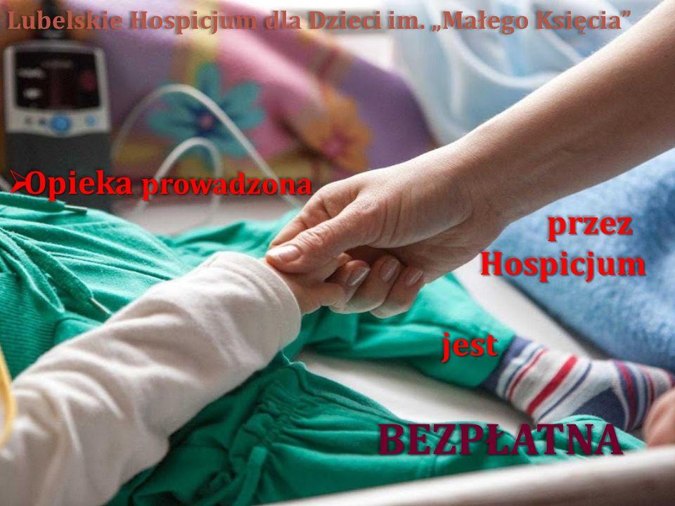 """Lubelskie Hospicjum dla Dzieci im. """"Małego Księcia""""  Opieka prowadzona przez Hospicjum przez Hospicjum jest jest  Opieka prowadzona przez Hospicjum"""