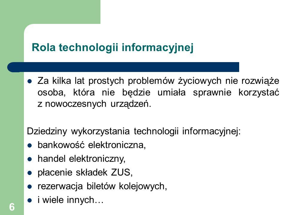 47 1.Podstawy technik informatycznych 2. Użytkowanie komputerów 3.