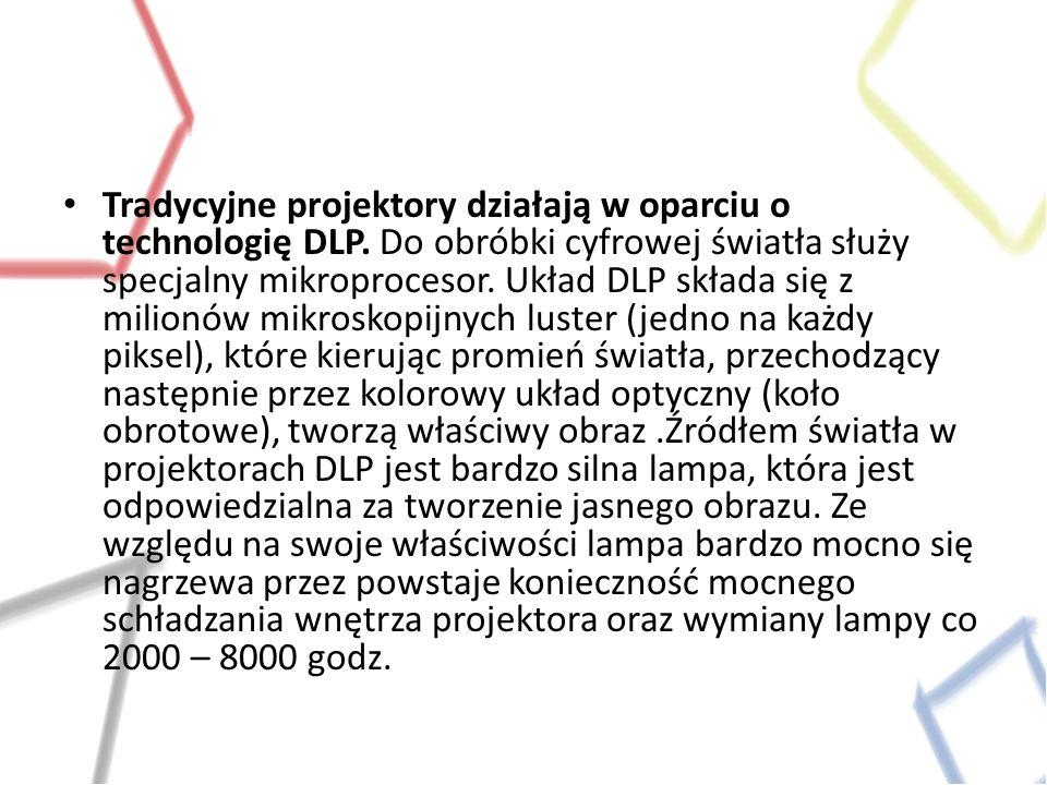 Tradycyjne projektory działają w oparciu o technologię DLP. Do obróbki cyfrowej światła służy specjalny mikroprocesor. Układ DLP składa się z milionów
