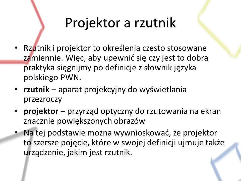 Projektor a rzutnik Rzutnik i projektor to określenia często stosowane zamiennie. Więc, aby upewnić się czy jest to dobra praktyka sięgnijmy po defini