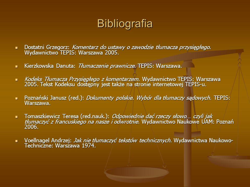 Bibliografia Dostatni Grzegorz: Komentarz do ustawy o zawodzie tłumacza przysięgłego. Wydawnictwo TEPIS: Warszawa 2005. Dostatni Grzegorz: Komentarz d