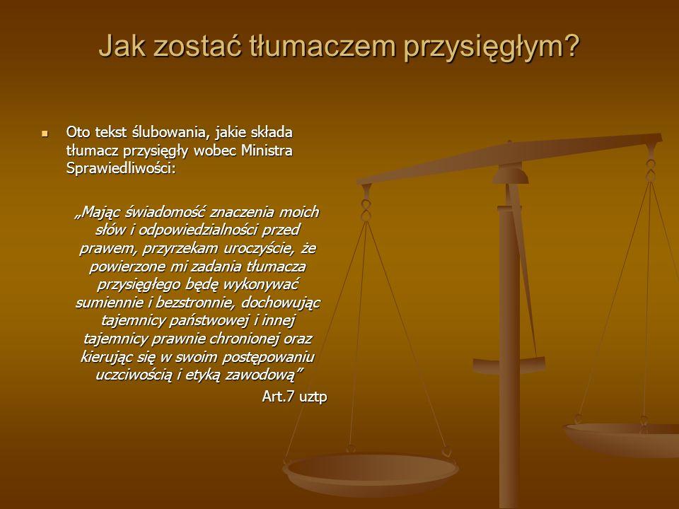 Jak zostać tłumaczem przysięgłym? Oto tekst ślubowania, jakie składa tłumacz przysięgły wobec Ministra Sprawiedliwości: Oto tekst ślubowania, jakie sk