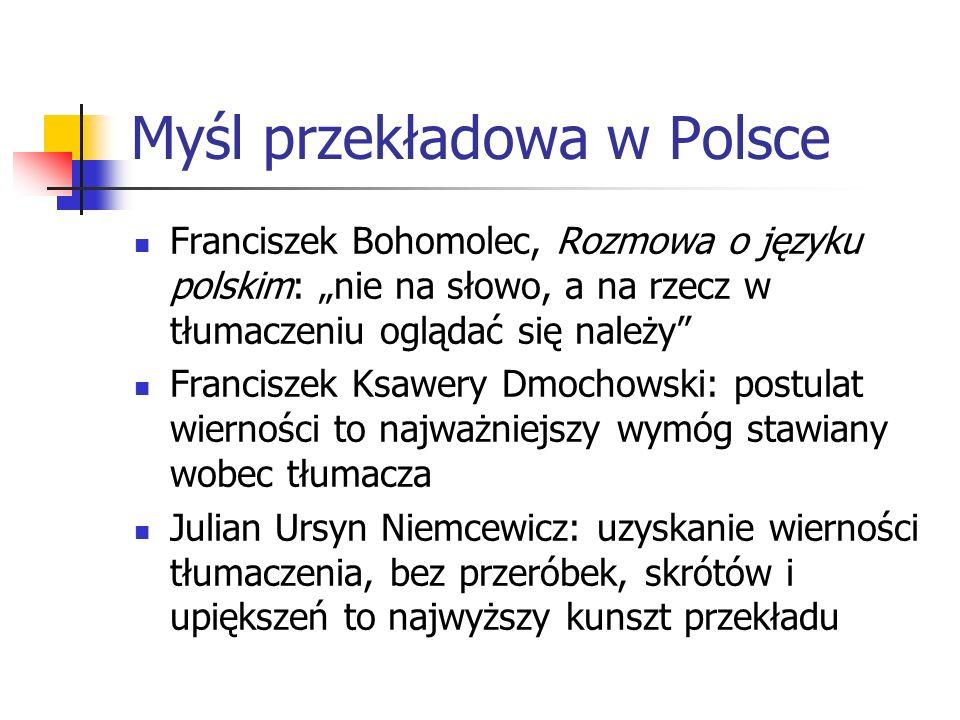 """Myśl przekładowa w Polsce Franciszek Bohomolec, Rozmowa o języku polskim: """"nie na słowo, a na rzecz w tłumaczeniu oglądać się należy"""" Franciszek Ksawe"""