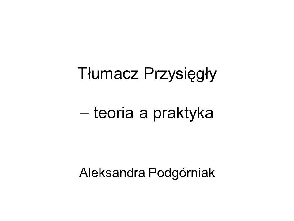 Tłumacz Przysięgły – teoria a praktyka Aleksandra Podgórniak