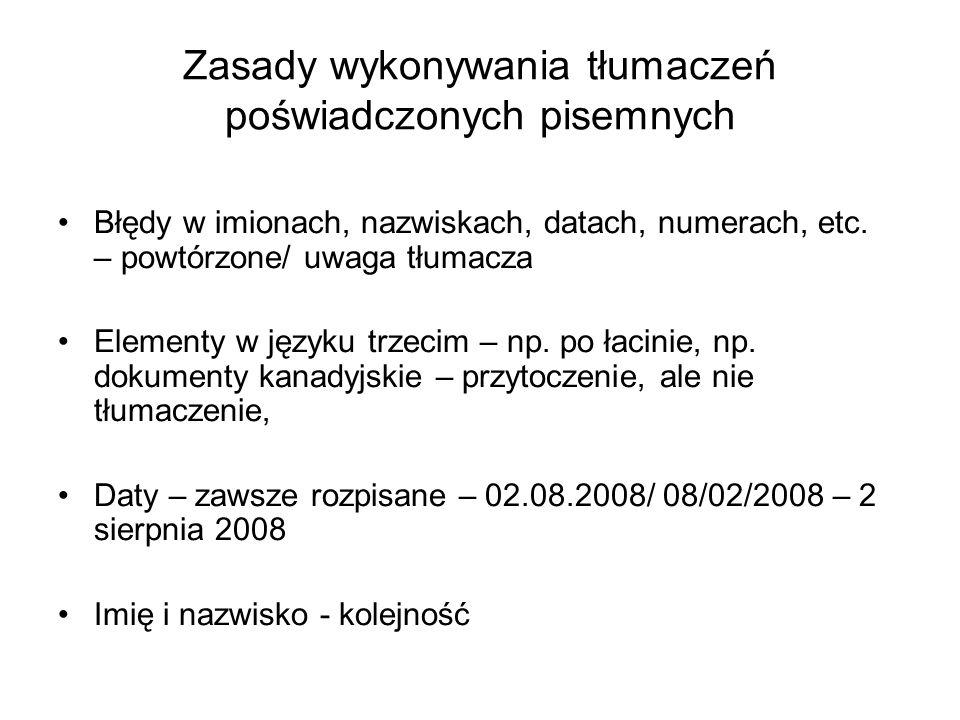 Zasady wykonywania tłumaczeń poświadczonych pisemnych Błędy w imionach, nazwiskach, datach, numerach, etc.