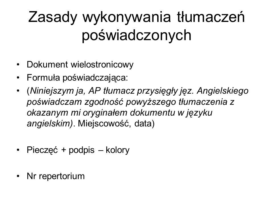 Zasady wykonywania tłumaczeń poświadczonych Dokument wielostronicowy Formuła poświadczająca: (Niniejszym ja, AP tłumacz przysięgły jęz.