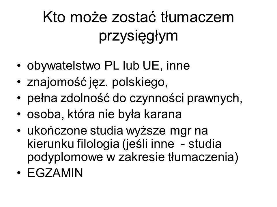 Kto może zostać tłumaczem przysięgłym obywatelstwo PL lub UE, inne znajomość jęz.