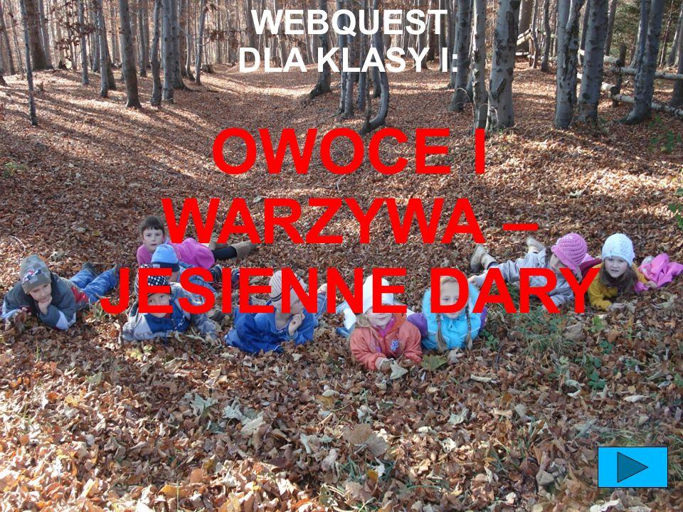 WEBQUEST DLA KLASY I: OWOCE I WARZYWA – JESIENNE DARY
