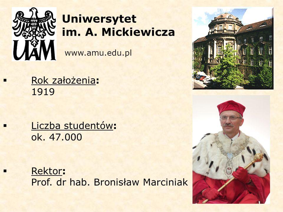 Rok założenia: 1919  Liczba studentów: ok.47.000  Rektor: Prof.