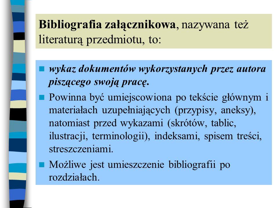Opis bibliograficzny to: uporządkowany zbiór najważniejszych danych dotyczących opisywanego dokumentu (np.