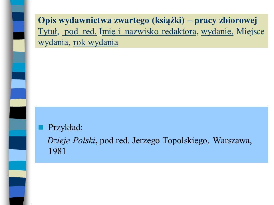 Opis wydawnictwa zwartego (książki) – pracy zbiorowej Tytuł, pod red.