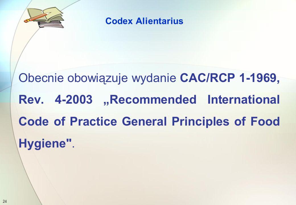 Z chwilą opracowania zasad systemu HACCP i GMP zostały one wpisane do Codex Alimentarius wraz z definicjami podstawowych pojęć dotyczących tego systemu.