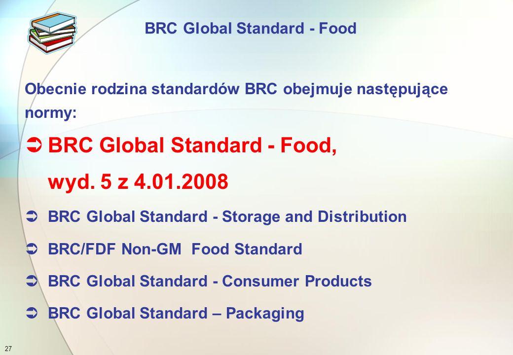  Brytyjska organizacja zrzeszająca kupców (BRC - British Retail Consortium) stworzyła w 1998 roku pierwszy standard dla branży spożywczej i handlowej (BRC Food Technical Standard)  W bardzo krótkim czasie standard ten stał się wiodącym w Wielkiej Brytanii, nie tylko w sektorze żywności, lecz był wykorzystywany także przez inne branże, jak swoisty wzorzec BRC Global Standard - Food 26