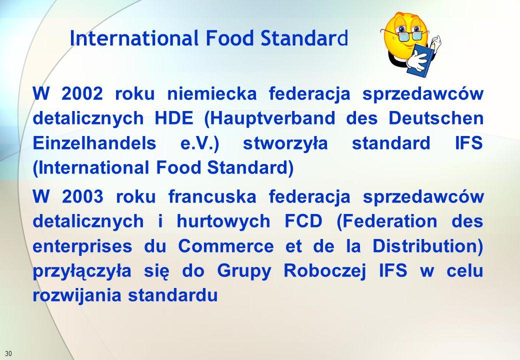 Ocena firmy zgodnie z wymaganiami BRC określa, czy i jak efektywnie producent spełnia wymagania standardu BRC w następujących obszarach:  systemu HACCP (wg Codex Alimentarius)  systemu zarządzania jakością  zapewnienia właściwego środowiska produkcji  kontroli produktu  kontroli procesu  wymagań związanych z personelem BRC Global Standard - Food 29