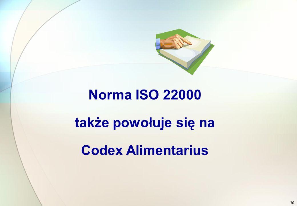 35 Struktura normy ISO 22000: 1 Zakres 2. Dokumenty powołane 3.