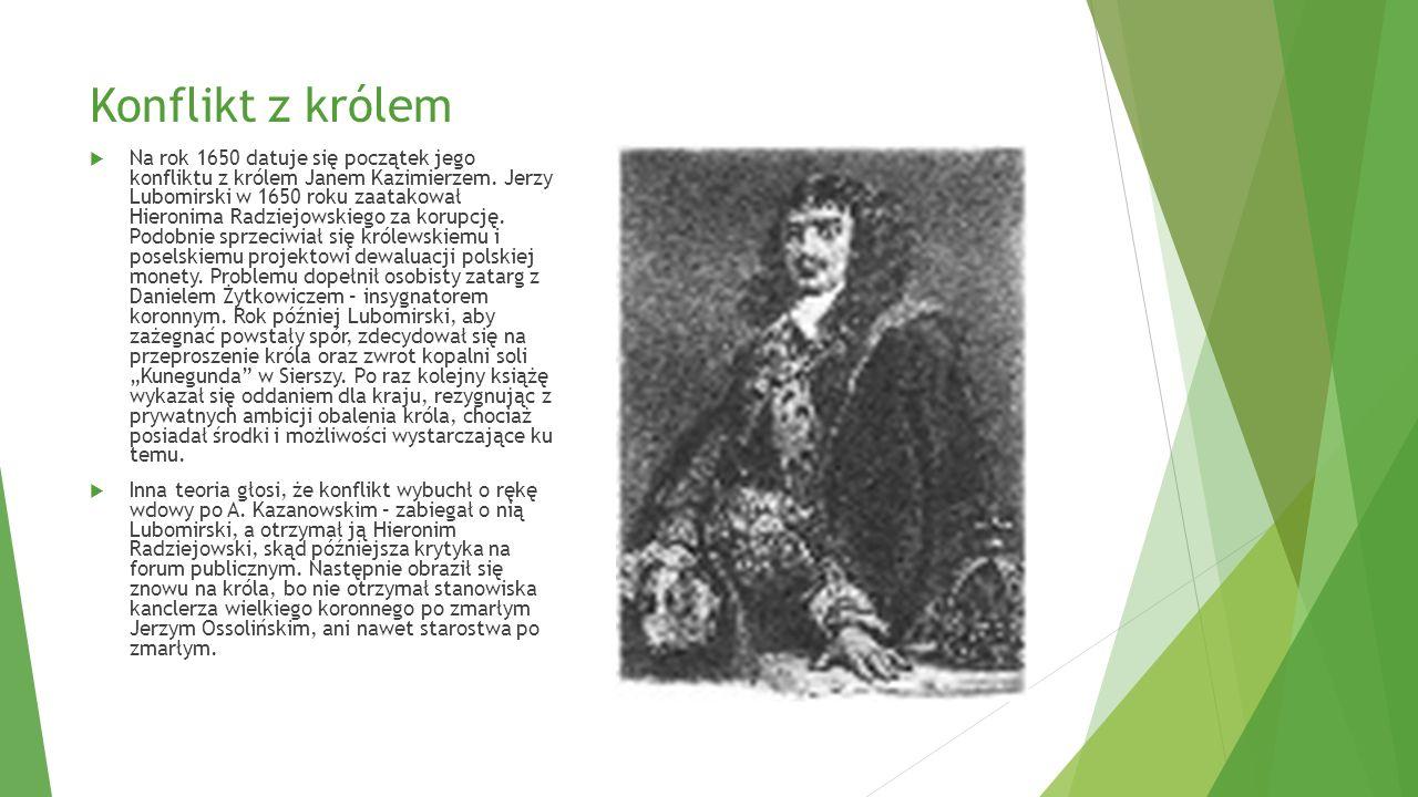 Konflikt z królem  Na rok 1650 datuje się początek jego konfliktu z królem Janem Kazimierzem. Jerzy Lubomirski w 1650 roku zaatakował Hieronima Radzi
