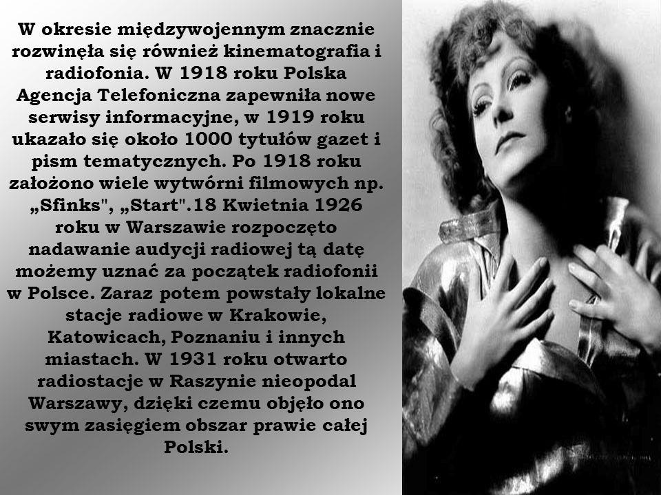 W okresie międzywojennym znacznie rozwinęła się również kinematografia i radiofonia. W 1918 roku Polska Agencja Telefoniczna zapewniła nowe serwisy in