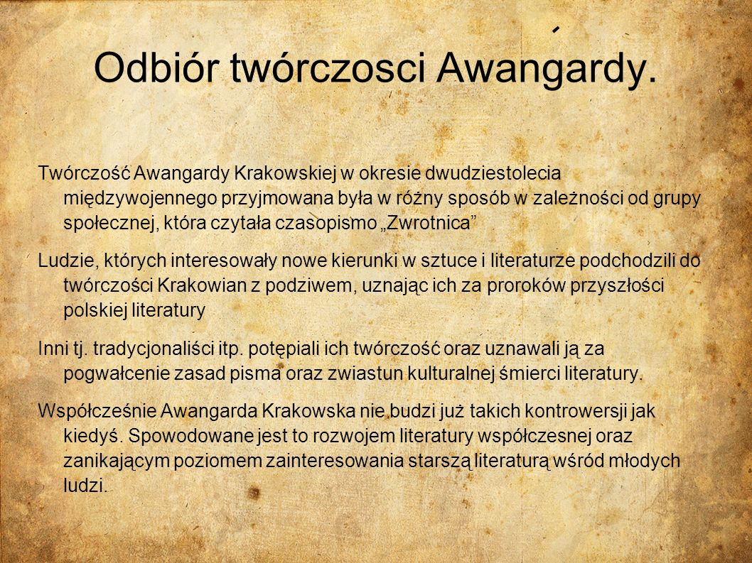 Odbiór twórczosci Awangardy. Twórczość Awangardy Krakowskiej w okresie dwudziestolecia międzywojennego przyjmowana była w różny sposób w zależności od