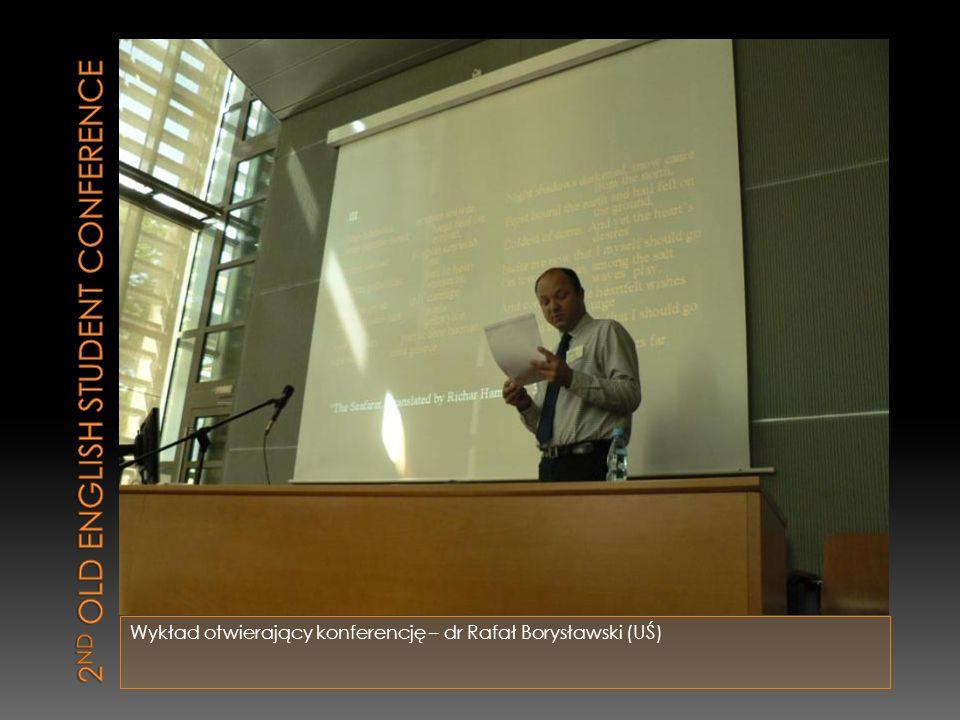 Wykład otwierający konferencję – dr Rafał Borysławski (UŚ)