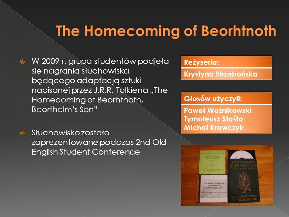 """ W 2009 r. grupa studentów podjęła się nagrania słuchowiska będącego adaptacją sztuki napisanej przez J.R.R. Tolkiena """"The Homecoming of Beorhtnoth,"""