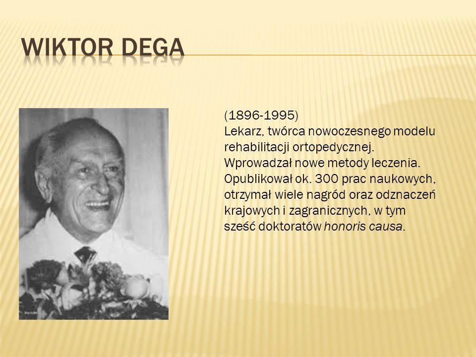(1896-1995) Lekarz, twórca nowoczesnego modelu rehabilitacji ortopedycznej.