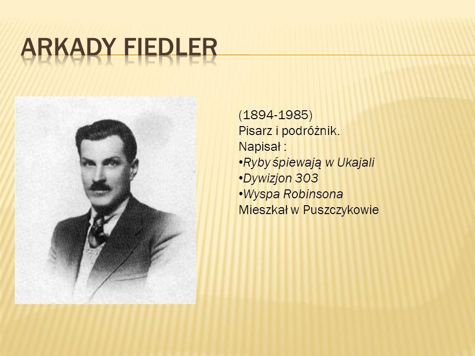 (1894-1985) Pisarz i podróżnik.