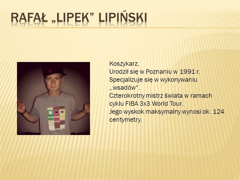 Koszykarz, Urodził się w Poznaniu w 1991 r. Specjalizuje się w wykonywaniu,,wsadów .
