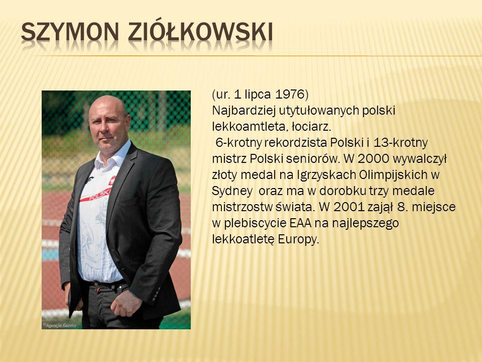 (ur. 1 lipca 1976) Najbardziej utytułowanych polski lekkoamtleta, łociarz. 6-krotny rekordzista Polski i 13-krotny mistrz Polski seniorów. W 2000 wywa