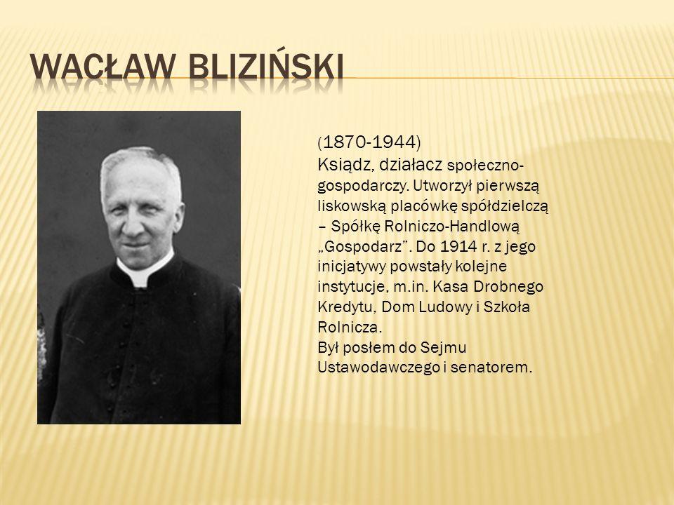 """( 1870-1944) Ksiądz, działacz społeczno- gospodarczy. Utworzył pierwszą liskowską placówkę spółdzielczą – Spółkę Rolniczo-Handlową """"Gospodarz"""". Do 191"""