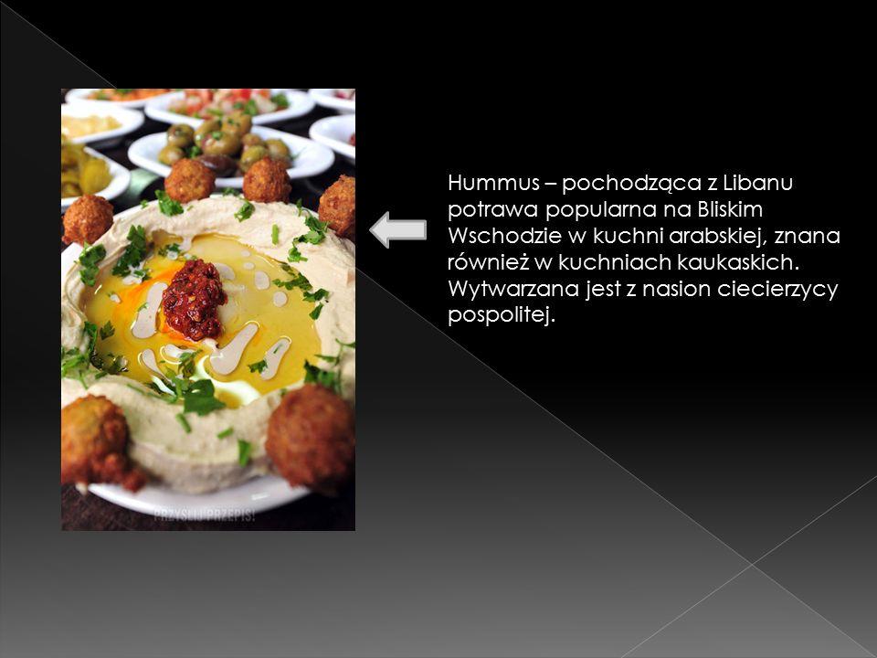 Hummus – pochodząca z Libanu potrawa popularna na Bliskim Wschodzie w kuchni arabskiej, znana również w kuchniach kaukaskich.