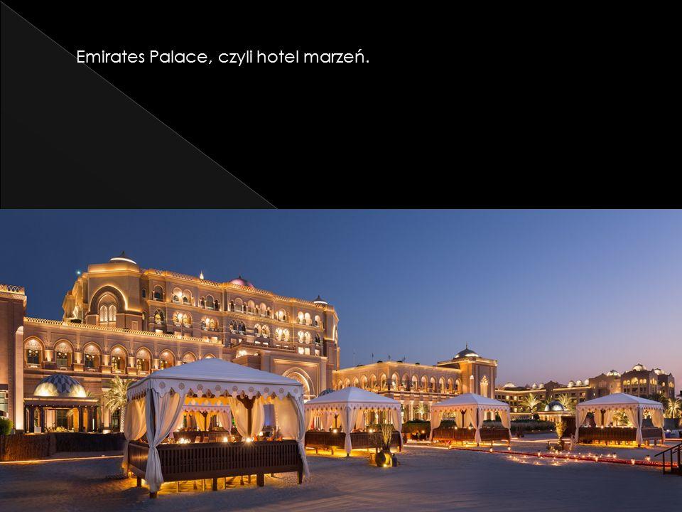 Emirates Palace, czyli hotel marzeń.