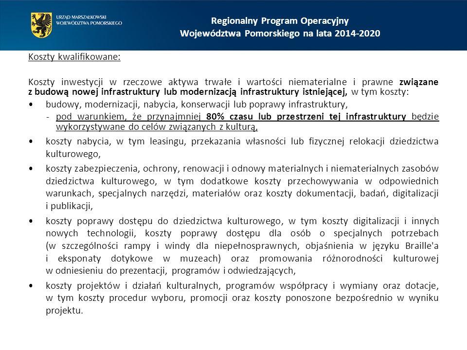 Regionalny Program Operacyjny Województwa Pomorskiego na lata 2014-2020 Koszty kwalifikowane: Koszty inwestycji w rzeczowe aktywa trwałe i wartości ni