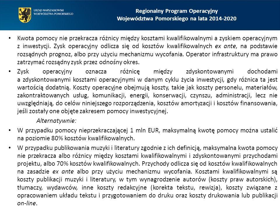 Regionalny Program Operacyjny Województwa Pomorskiego na lata 2014-2020 Kwota pomocy nie przekracza różnicy między kosztami kwalifikowalnymi a zyskiem