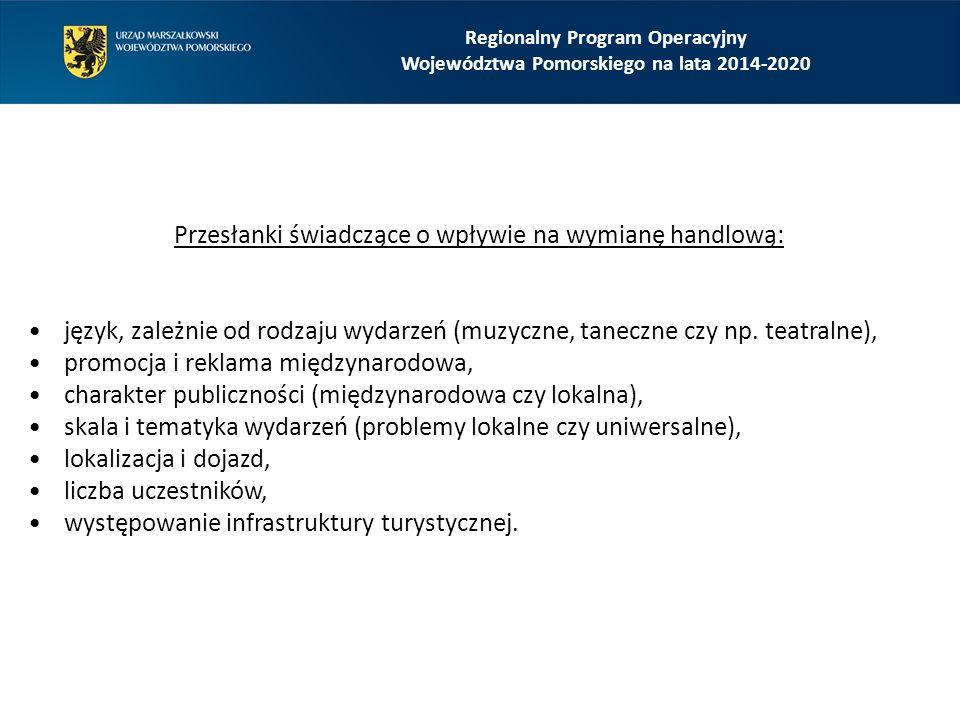 Regionalny Program Operacyjny Województwa Pomorskiego na lata 2014-2020 Przesłanki świadczące o wpływie na wymianę handlową: język, zależnie od rodzaj