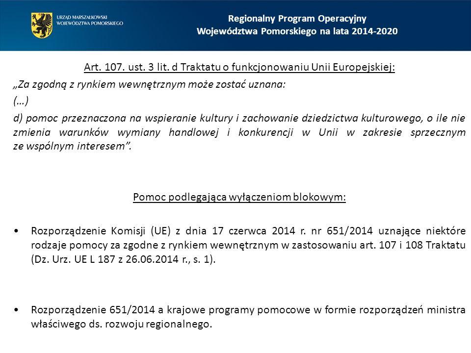 """Regionalny Program Operacyjny Województwa Pomorskiego na lata 2014-2020 Art. 107. ust. 3 lit. d Traktatu o funkcjonowaniu Unii Europejskiej: """"Za zgodn"""