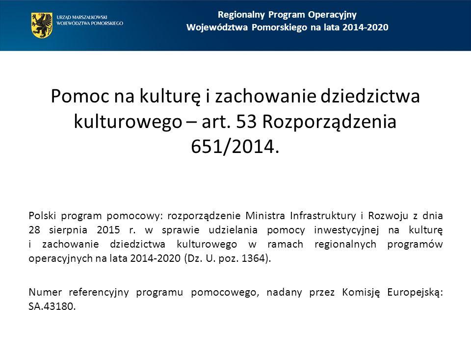 Regionalny Program Operacyjny Województwa Pomorskiego na lata 2014-2020 Pomoc na kulturę i zachowanie dziedzictwa kulturowego – art. 53 Rozporządzenia