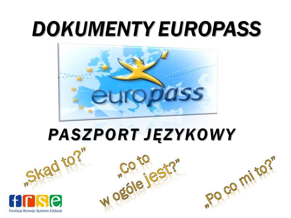 4 X EUROPASS Europass Europass jest inicjatywą Komisji Europejskiej umożliwiającą każdemu obywatelowi Unii lepszą prezentację kwalifikacji i umiejętności zawodowych na obszarze całej Europy.