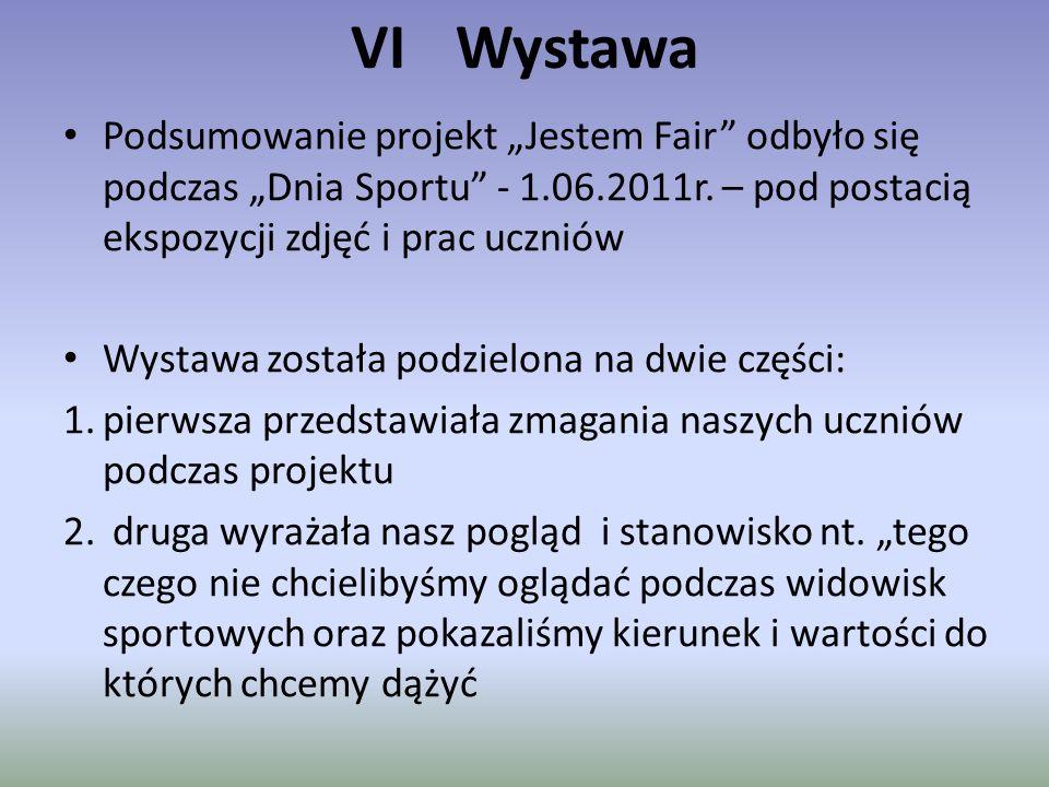"""VI Wystawa Podsumowanie projekt """"Jestem Fair"""" odbyło się podczas """"Dnia Sportu"""" - 1.06.2011r. – pod postacią ekspozycji zdjęć i prac uczniów Wystawa zo"""