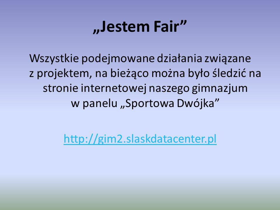 """""""Jestem Fair"""" Wszystkie podejmowane działania związane z projektem, na bieżąco można było śledzić na stronie internetowej naszego gimnazjum w panelu """""""