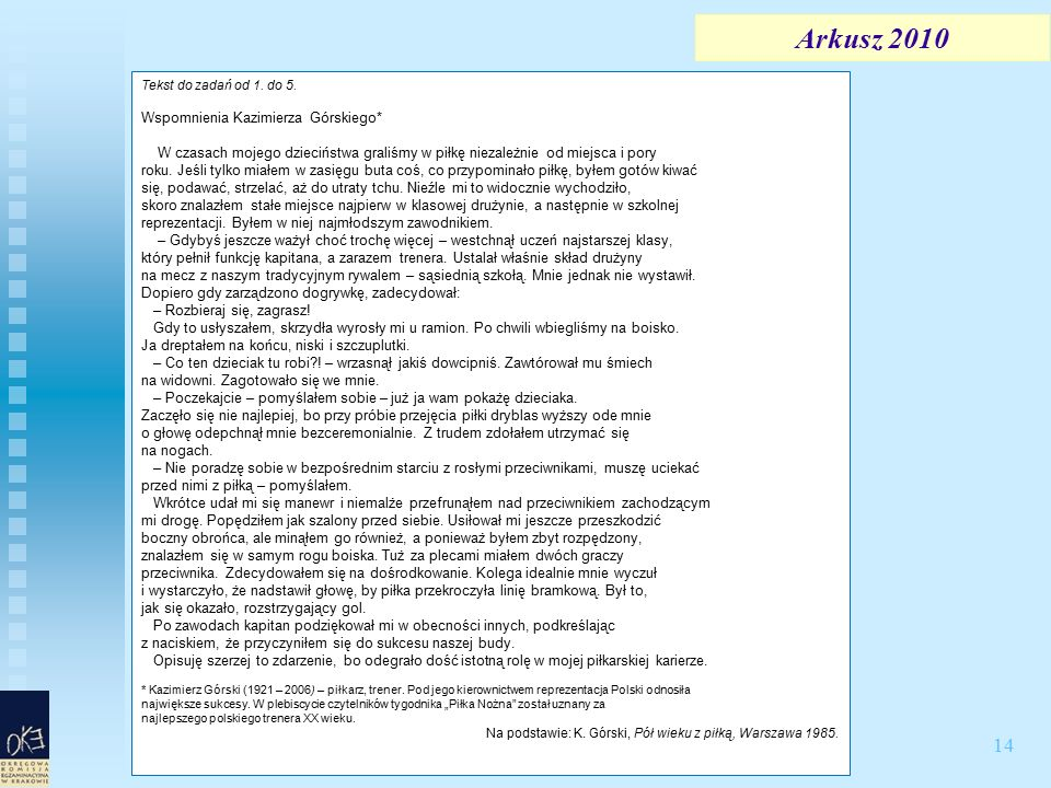 14 Arkusz 2010 Tekst do zadań od 1. do 5.