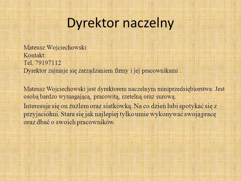 Dyrektor naczelny Mateusz Wojciechowski Kontakt: Tel.