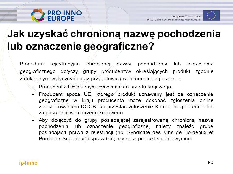 ip4inno 80 Procedura rejestracyjna chronionej nazwy pochodzenia lub oznaczenia geograficznego dotyczy grupy producentów określających produkt zgodnie z dokładnymi wytycznymi oraz przygotowujących formalne zgłoszenie.